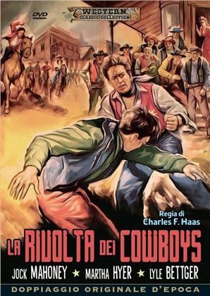 La rivolta dei cowboys (1956) (Western Classic Collection, Doppiaggio Originale D'epoca)