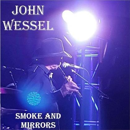 John Wessel - Smoke & Mirrors