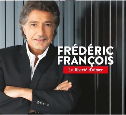 Frédéric François - La liberté d'aimer (Edition Collector Limitée, Digipack, 6 références coffret 2 CD, Box)