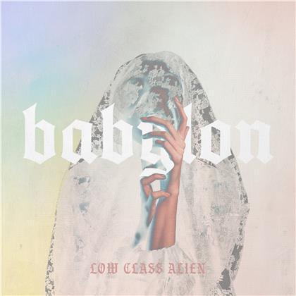Low Class Alien - Babylon