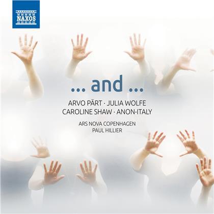 Arvo Pärt (*1935), Julia Wolfe (*1958), Caroline Shaw (*1982), Anonymus, Paul Hillier, … - ...and...