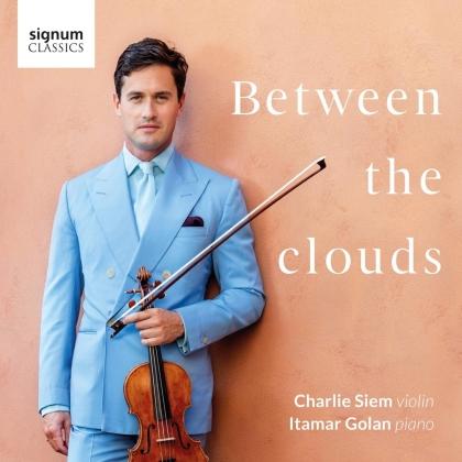 Fritz Kreisler (1875-1962), Pablo de Sarasate (1844-1908), Niccolo Paganini (1782-1840), Sir Edward Elgar (1857-1934), Henri Wieniawski (1835-1880), … - Between The Clouds