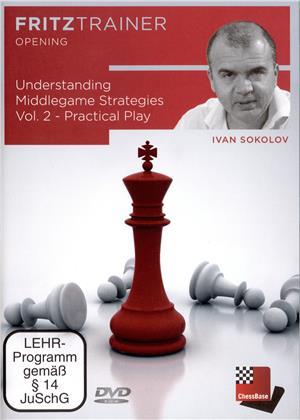 Understanding Middlegame Strategies Vol.2 - Practical Play von Ivan Sokolov
