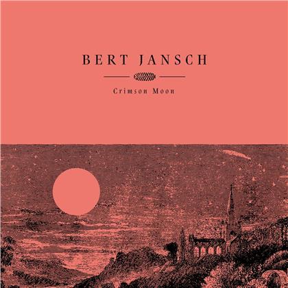 Bert Jansch - Crimson Moon (2020 Reissue)