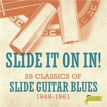 Slide It On In! - 28 CLASSICS OF SLIDE GUITAR BLUES, 1948-1961