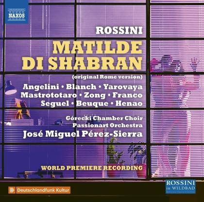 Gorecki Chamber Choir, Gioachino Rossini (1792-1868), José Miguel Pérez-Sierra & Passionart Orchestra - Matilde Di Shabran - Original Rome Version