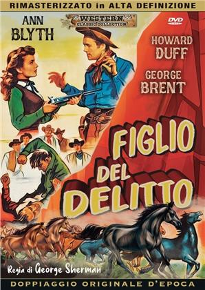 Figlio del delitto (1949) (Western Classic Collection, Doppiaggio Originale D'epoca, HD-Remastered)