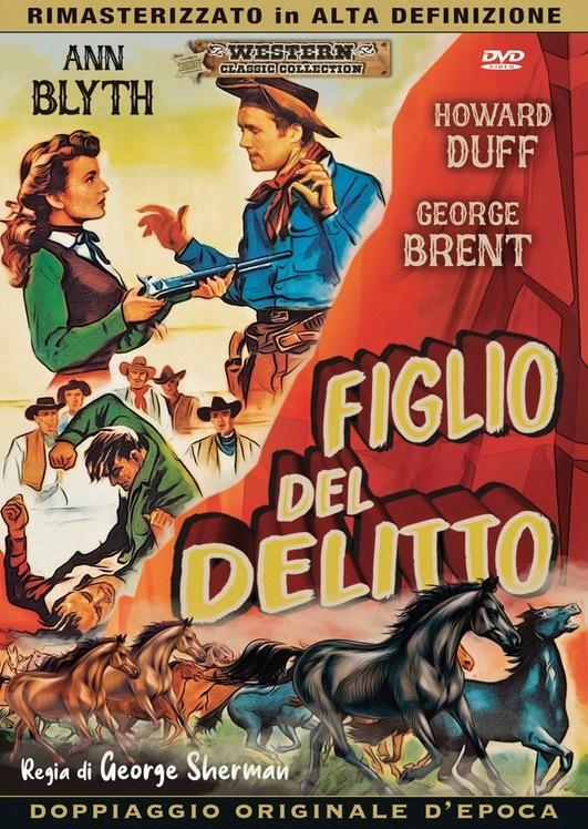 Figlio del delitto (1949) (Western Classic Collection, Doppiaggio Originale D'epoca, HD-Remastered)