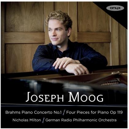Johannes Brahms (1833-1897), Nicholas Milton, Joseph Moog & Deutsche Radio Philharmonie - Piano Concerto No. 1, Four Pieces For Piano Op. 119