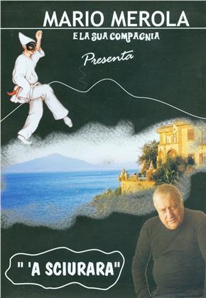 'A Sciurara (Mario Merola e la sua compagnia presenta)