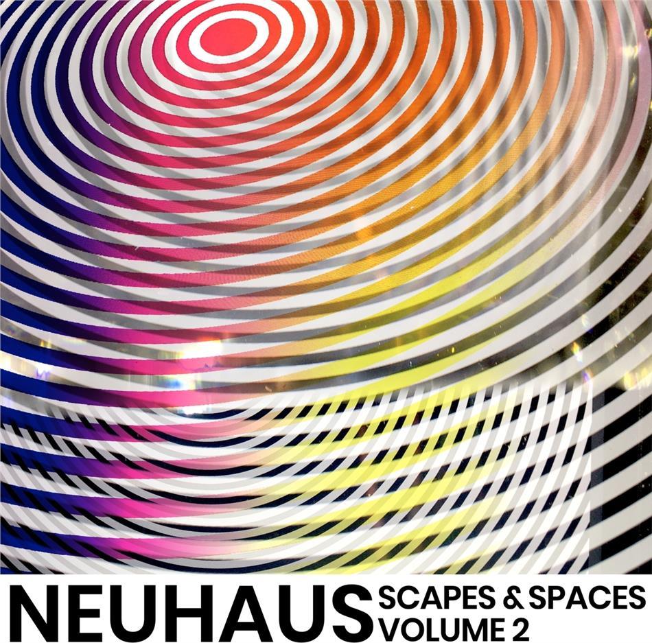 Neuhaus - Scapes & Spaces, Volume 2
