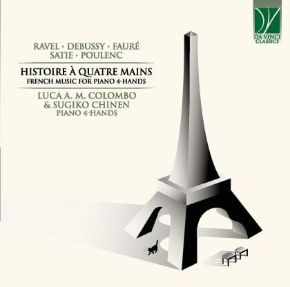 Maurice Ravel (1875-1937), Claude Debussy (1862-1918), Gabriel Fauré (1845-1924), Eric Satie (1866-1925), Francis Poulenc (1899-1963), … - Histoire + Quatre Mains, French Music For Piano 4Hands