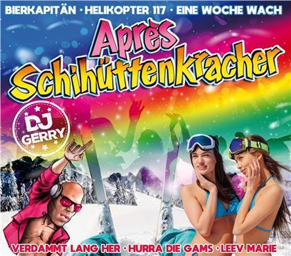 DJ Gerry präsentiert Aprés Schihüttenkracher (3 CDs)