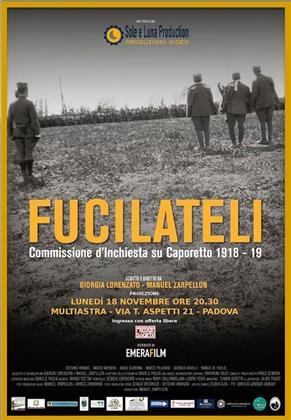 Fucilateli - Commissione d'Inchiesta su Caporetto 1918 - 19 (2019)