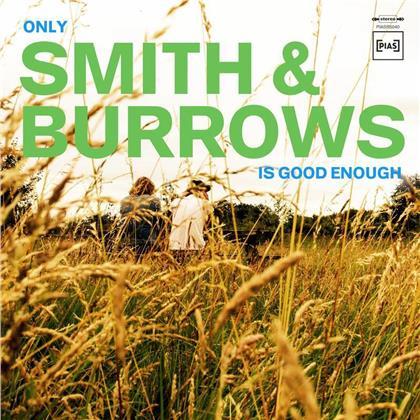 Smith & Burrows (Editors/Razorlight) - Only Smith & Burrows Is Good Enough (LP)