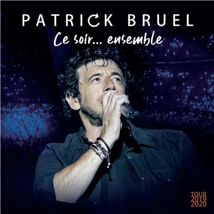 Patrick Bruel - Ce soir... ensemble (Tour 2019-2020) (2 CDs + 2 DVDs)
