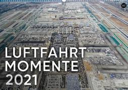 LUFTFAHRT MOMENTE 2021 (Wandkalender 2021 DIN A2 quer)