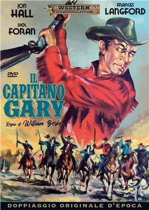 Il capitano Gary (1949) (Western Classic Collection, Doppiaggio Originale D'epoca, n/b)