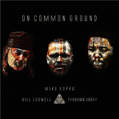 Mike Sopko & Bill Laswell - On Common Ground (Digipack)