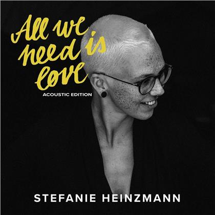 Stefanie Heinzmann - All We Need Is Love - (Acoustic Edition) (LP + CD)