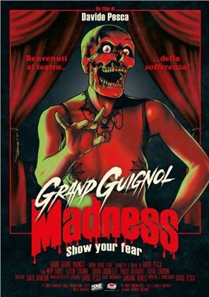 Grand Guignol Madness - Show Your Fear (2020)