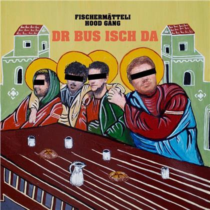 Fischermätteli Hood Gäng - Dr Bus isch da
