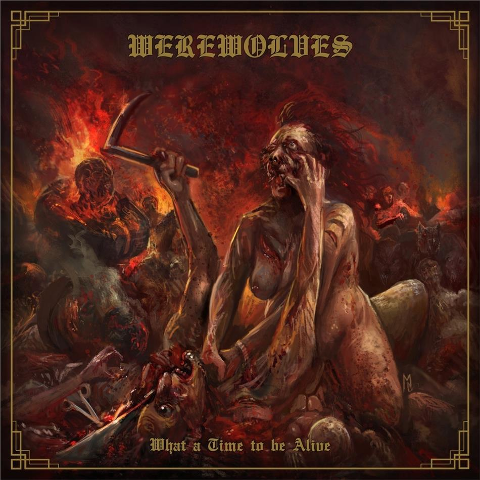 Werewolves - What A Time To Be Alive (LP)