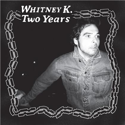 Whitney K - Two Years