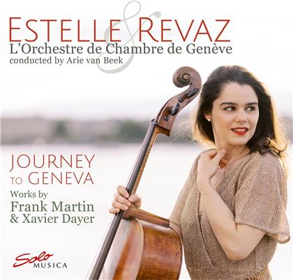 Frank Martin (1890-1974), Xavier Dayer, Arie van Beek, Estelle Revaz & L'Orchestre de Chambre de Genève - Journey To Geneva - Works By Martin & Dayer