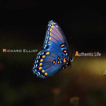 Richard Elliott - Authentic Life