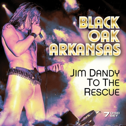 Black Oak Arkansas - Jim Dandy To The Rescue (7 CDs)