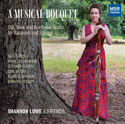 Shannon Lowe - Musical Bouquet - Old, New and Borrowed Works for Bassoon and Strings