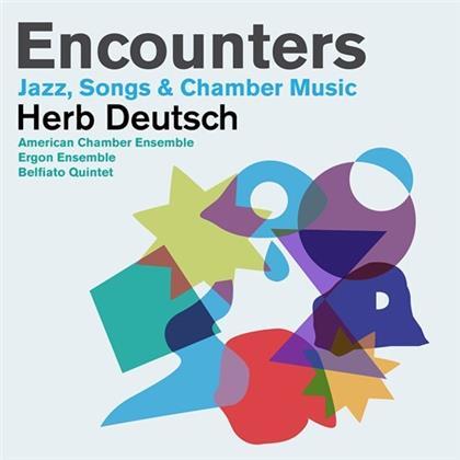 Belfiato Quintet, Ergon Ensemble, Herb Deutsch & American Chamber Ensemble - Encounters