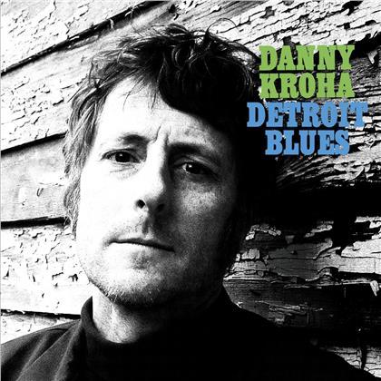 Danny Kroha - Detroit Blues (Digipack)