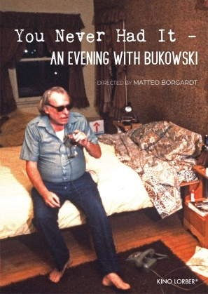 You Never Had It: An Evening With Bukowski (2020)