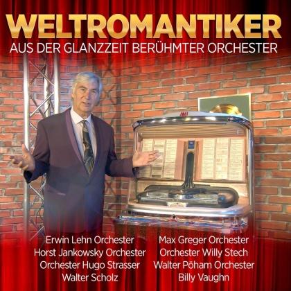 Weltromantiker - Aus der Glanzzeit berühmter Orchester (2 CDs)