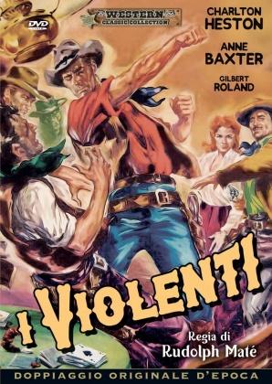 I violenti (1956) (Western Classic Collection, Doppiaggio Originale D'epoca)