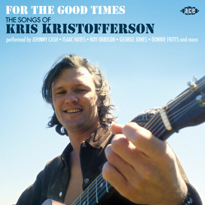 For The Good Times - Songs Of Kris Kristofferson