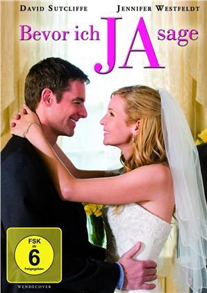 Bevor ich JA sage (2009)