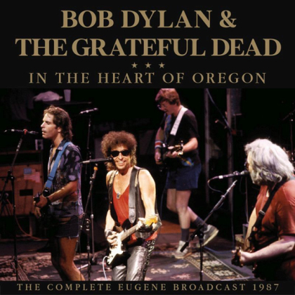 Bob Dylan & The Grateful Dead - In The Heart Oregon