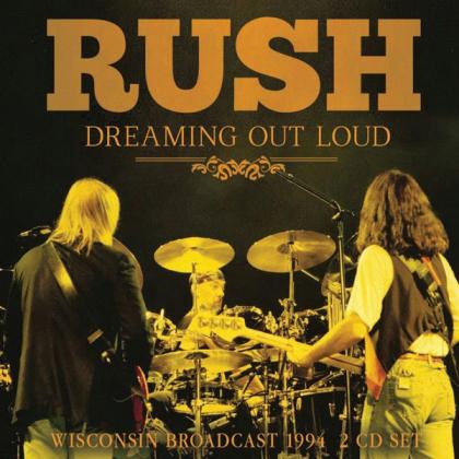 Rush - Dreaming Olut Loud (2 CDs)