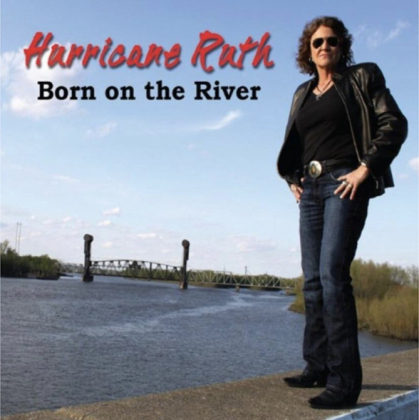 Hurricane Ruth - Born On The River
