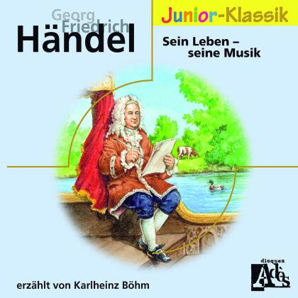 Karlheinz Bohm, + & Georg Friedrich Händel (1685-1759) - Handel:Sein Leben - Seine Musik (Eloquence Junior)