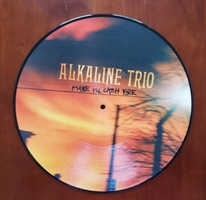Alkaline Trio - Maybe I'll Catch Fire (2021 Reissue, Anniversary Edition, Picture Disc, LP)
