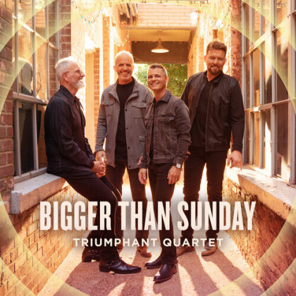 Triumphant Quartet - Bigger Than Sunday