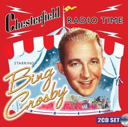 Bing Crosby - Chesterfield Radio Time Starring Bing Crosby