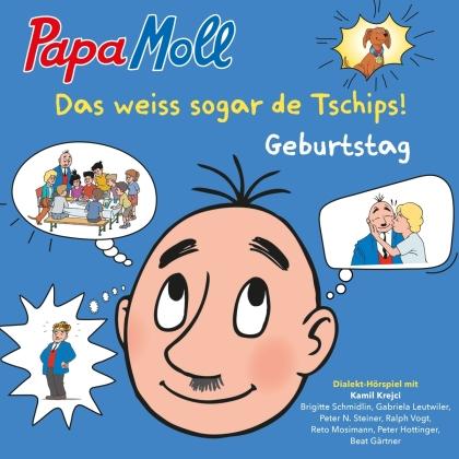 Papa Moll - Das weiss sogar de Tschips! (Geburtstag)