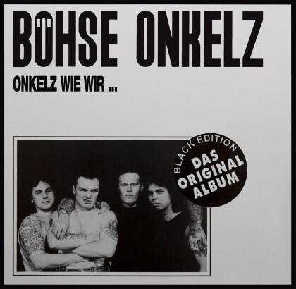 Böhse Onkelz - Onkelz Wie Wir (2021 Reissue, Black Edition, LP)