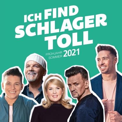 Ich Find Schlager Toll - Frühjahr/Sommer 2021 (2 CDs)