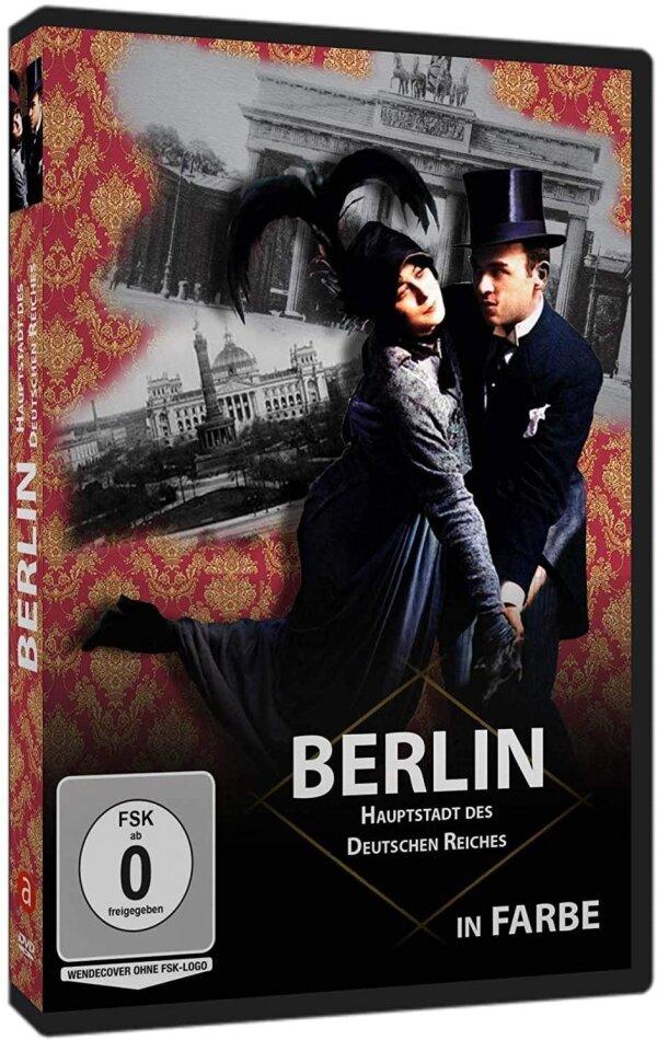 Berlin - Hauptstadt des Deutschen Reiches in Farbe